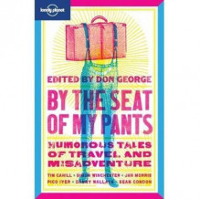 By the Seat of My Pants av Simon Winchester, Sean Condon, Don George, Pico Iyer, Jan Morris og Danny Wallace (Heftet)