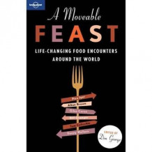 A Moveable Feast av Anthony Bourdain, Lonely Planet, Pico Iyer, Mark Kurlansky, David Lebovitz, Jan Morris, Simon Winchester, Andrew Zimmern og Andrew McCarthy (Heftet)