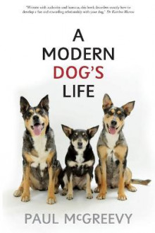 A Modern Dog's Life av Paul D. McGreevy (Heftet)