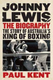 Johnny Lewis - the Biography av Paul Kent (Heftet)