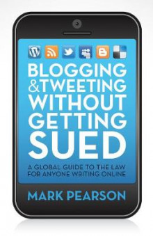Blogging and Tweeting Without Getting Sued av Mark Pearson (Heftet)