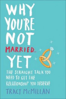 Why You're Not Married - Yet av Tracy McMillan (Heftet)