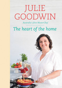 The Heart of the Home av Julie Goodwin (Innbundet)