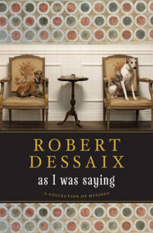 As I Was Saying av Robert Dessaix (Heftet)