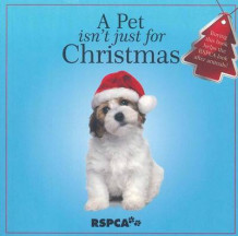 A Pet Isn't Just for Christmas av Royal Society for the Prevention of Cruelty to Animals (Heftet)