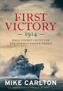 First Victory: 1914 av Mike Carlton (Innbundet)