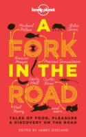 A Fork in the Road av James Oseland, Giles Coren, Tamasin Day-Lewis, Lonely Planet, Madhur Jaffrey, Annabel Langbein, Neil Perry, Michael Pollan, Francine Prose og Jay Rayner (Heftet)