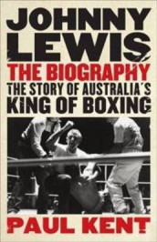 Johnny Lewis: the Biography av Paul Kent (Heftet)