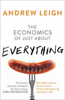 The Economics of Just About Everything av Andrew Leigh (Heftet)
