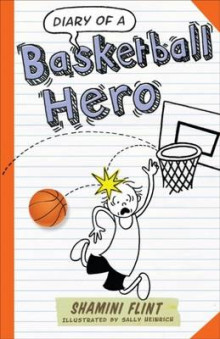Diary of a Basketball Hero av Shamini Flint (Heftet)