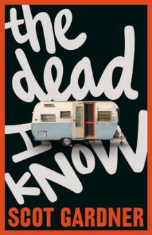 The Dead I Know av Scot Gardner (Heftet)