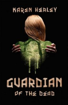 Guardian of the Dead av Karen Healey (Heftet)