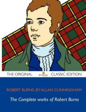 The Complete Works of Robert Burns av Robert Burns and Allan Cunningham (Heftet)