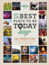 The Best Place to be Today av Lonely Planet (Heftet)
