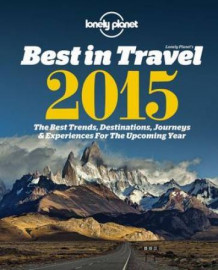 Lonely Planet's best in travel 2015 (Heftet)