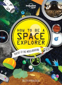 How to be a Space Explorer av Lonely Planet Kids (Innbundet)