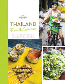 From the Source - Thailand av Lonely Planet Food (Innbundet)