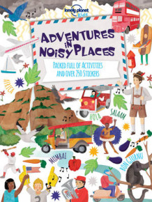 Adventures in Noisy Places av Lonely Planet Kids (Heftet)