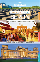 Lonely Planet Make My Day Berlin av Lonely Planet og Andrea Schulte-Peevers (Spiral)