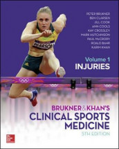 BRUKNER & KHAN'S CLINICAL SPORTS MEDICINE: INJURIES, VOL. 1 av Roald Bahr, Peter Brukner, Ben Clarsen, Jill Cook, Ann Cools, Kay Crossley, Mark Hutchinson, Karim Khan og Paul Mccrory (Innbundet)