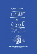 Omslag - Ferment for Good: Ancient Food for the Modern Gut