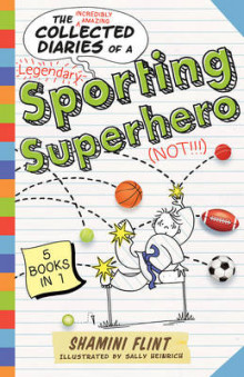 The Collected Diaries of a Sporting Superhero av Shamini Flint (Heftet)