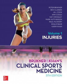Brukner and Khans Clinical Sports Medicine Injuries, Volume 1 av Peter Brukner, Karim Khan, Ben Clarsen, Ann Cools, Kay Crossley, Mark Hutchinson, Paul McCrory, Roald Bahr og Jill Cook (Innbundet)