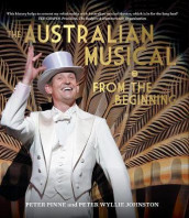 The Australian Musical av Peter Pinne og Peter Wyllie Johnston (Innbundet)