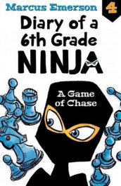 A Game of Chase: Diary of a 6th Grade Ninja Book 4 av Marcus Emerson (Heftet)