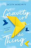 Gravity Is the Thing av Jaclyn Moriarty (Heftet)