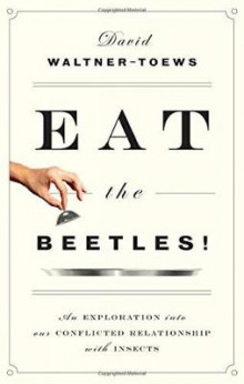 Eat The Beetles! av David Waltner-Toews (Heftet)