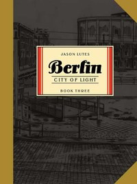 Berlin Book Three av Jason Lutes (Heftet)