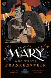 Mary Who Wrote Frankenstein av Linda Bailey (Innbundet)