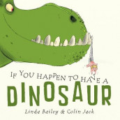 If You Happen To Have A Dinosaur av Linda Bailey (Innbundet)