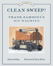 Clean Sweep! Frank Zamboni's Ice Machine av Monica Kulling (Heftet)