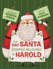 The Day Santa Stopped Believing In Harold av Maureen Fergus og Cale Atkinson (Innbundet)