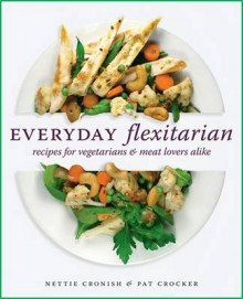 Everyday Flexitarian av Nettie Cronish og Pat Crocker (Heftet)