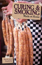 Made at Home: Curing & Smoking av Dick Strawbridge og James Strawbridge (Heftet)