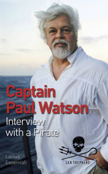 Captain Paul Watson: Interview with a Pirate av Dr. Paul Watson og Lamya Essemlali (Heftet)