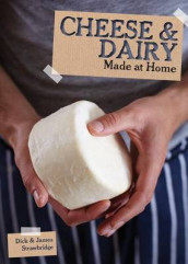 Made at Home: Cheese & Dairy av Dick Strawbridge og James Strawbridge (Heftet)