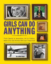 Girls Can Do Anything av Caitlin Doyle (Innbundet)
