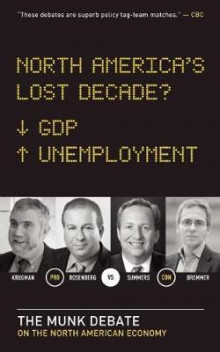 North America's Lost Decade? av Lawrence Summers, David Rosenberg, University Paul Krugman og Ian Bremmer (Heftet)