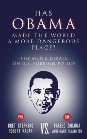 Has Obama Made the World a More Dangerous Place? av Robert Kagan, Anne-Marie Slaughter, Bret Stephens og Fareed Zakaria (Heftet)
