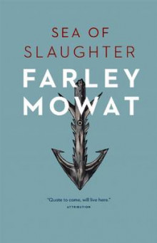 Sea of Slaughter av Farley Mowat (Heftet)