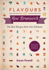 Flavours of New Brunswick av Karen Powell (Heftet)