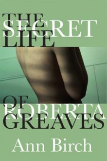 The Secret Life of Roberta Greaves av Ann Birch (Heftet)