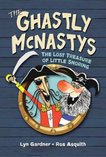 The Ghastly McNastys: The Lost Treasure of Little Snoring av Lyn Gardner (Heftet)