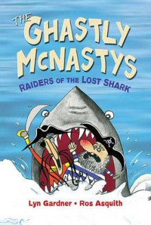 The Ghastly McNastys: Raiders of the Lost Shark av Lyn Gardner og Ros Asquith (Heftet)