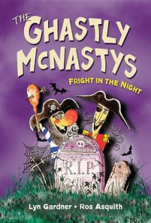 The Ghastly McNastys: Fright in the Night av Lyn Gardner (Heftet)