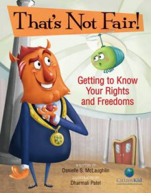 That's Not Fair! Getting to Know Your Rights and Freedoms av Danielle McLaughlin (Innbundet)